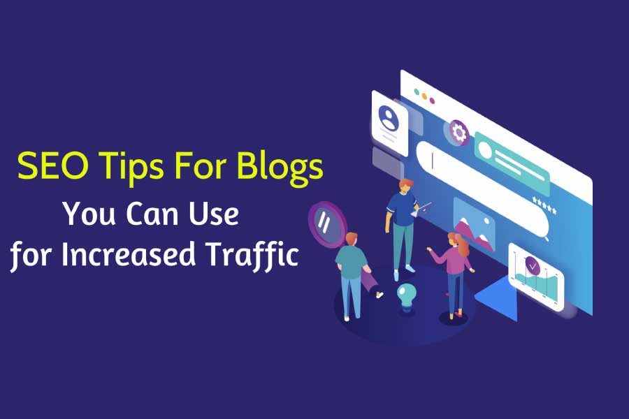 SEO-Tips-For-Blogs-You-Can-Use-for-Increased-Traffic
