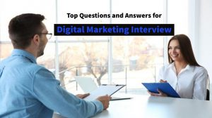 Top Questions and Answers for Digital Marketing Interview