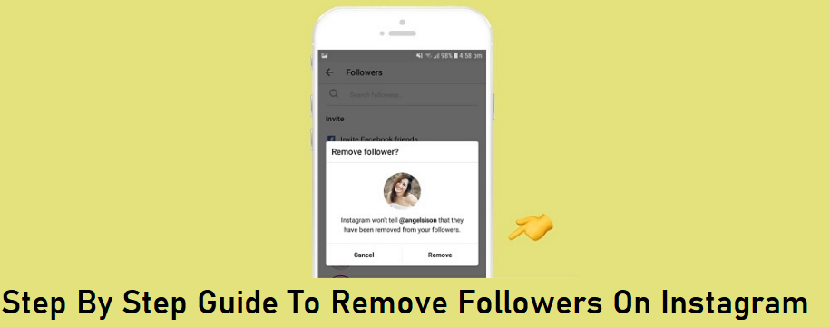 Step By Step Guide To Remove Followers On Instagram