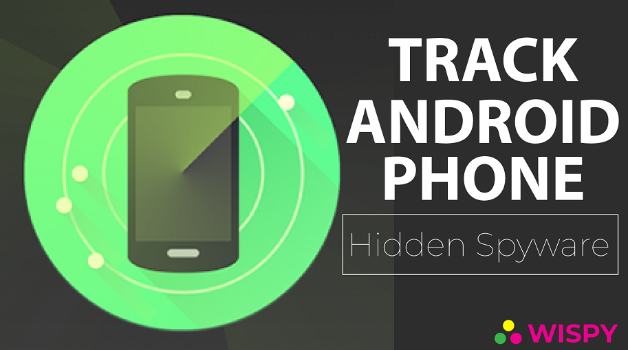 How To Track Android Phones With Hidden Spyware