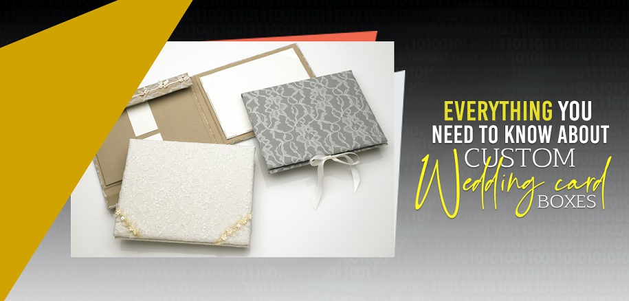Everything You Need To Know About Custom Wedding Card Boxes