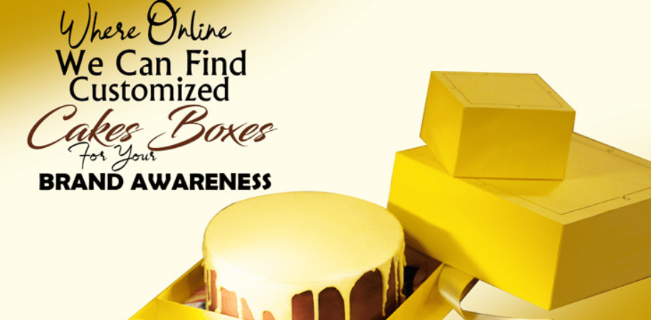 Get Online Customized Cakes Boxes for your Brand Awareness