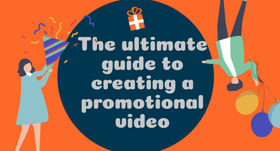 The Ultimate Guide To Creating A Promotional Video