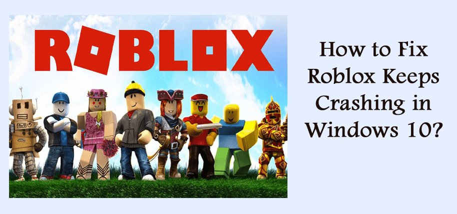 How to Fix Roblox Keeps Crashing in Windows 10